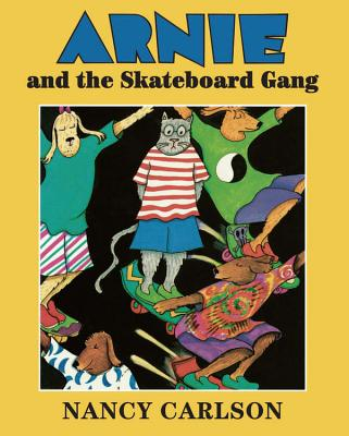Arnie and the Skateboard Gang By Carlson, Nancy L./ Carlson, Nancy L. (ILT)
