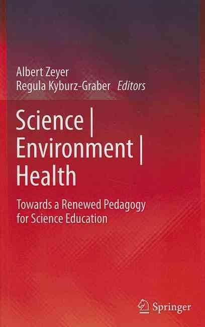 Health, Environment and Science Education By Zeyer, Albert (EDT)/ Kyburz-Graber, Regula (EDT)